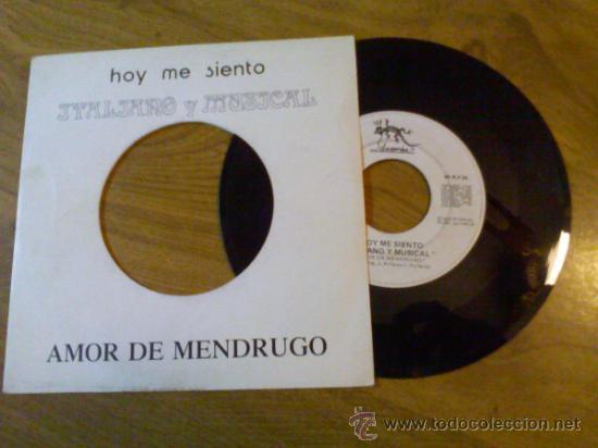 HOY ME SIENTO ITALIANO Y MUSICAL. AMOR DE MENDRUGO. (Música - Discos de Vinilo - Singles - Pop - Rock Extranjero de los 80)