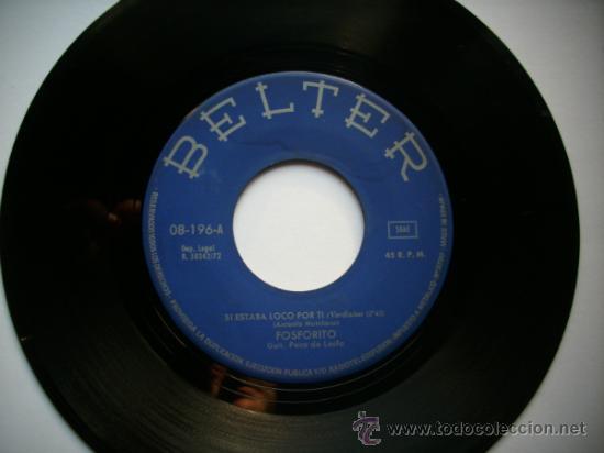 FOSFORITO,SI ESTABA LOCO POR TI+ NUNCA TE HE MENTIDO / SINGLE BELTER 72 PEPETO (Música - Discos - Singles Vinilo - Flamenco, Canción española y Cuplé)