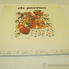 Discos de vinilo: ELS PAVESOS-EL PARDAL DE SANT JOAN...I LA BOLSERIA-DOBLE PORTADA-1978-MUSICA VALENCIANA. Lote 35001164