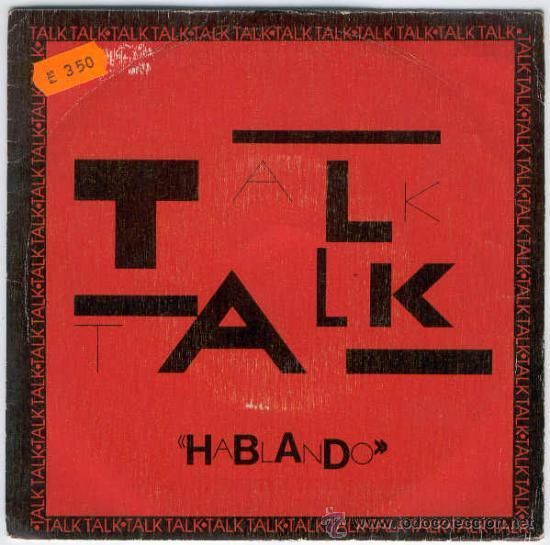 TALK TALK – HABLANDO (Música - Discos de Vinilo - Singles - Pop - Rock Internacional de los 80)