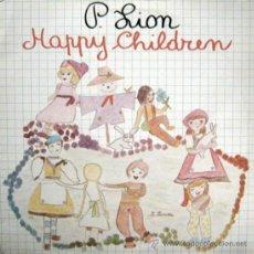 Discos de vinilo: P. LION – HAPPY CHILDREN. Lote 35001986