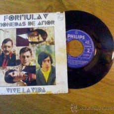 Discos de vinilo: FORMULA V..MONEDAS DE AMOR..VIVE LA VIDA. Lote 35016511