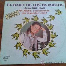 Discos de vinilo: MARIA JESÚS Y SU ACORDEON. EL BAILE DE LOS PAJARITOS. VERSION CANTADA. 1981. OLYMPO.. Lote 35064852