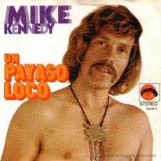 """Discos de vinilo: MIKE KENNEDY (EX-LOS BRAVOS) - SINGLE VINILO 7"""" - EDITADO EN ESPAÑA - UN PAYASO LOCO + 1 - EXPLOSION. Lote 35055775"""