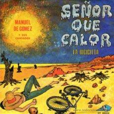 Discos de vinilo: MANUEL DE GÓMEZ Y SUS CANSADOS - SINGLE 7'' - EDITADO EN ALEMANIA - SEÑOR QUE CALOR + LA BICICLETA. Lote 35055974