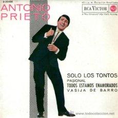 Discos de vinilo: ANTONIO PRIETO - EP-SINGLE VINILO 7'' - EDITADO EN ESPAÑA - SOLO LOS TONTOS + 3 - RCA VICTOR 1962. Lote 35056003