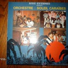 Discos de vinilo: SOLEIL CARAIBES - AFRO RYTHMES PRESENTE ORCHESTRE SOLEIL CARAIBES . Lote 35070044