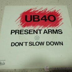 Discos de vinilo: UB40 ( PRESENT ARMS - DON'T SLOW DOWN ) 1981-HOLANDA SINGLE45 EPIC. Lote 35056184