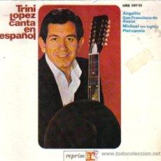 Discos de vinilo: TRINI LÓPEZ...EP-1964...SUNG IN SPANISH 3 TEMAS...MICHAEL (CANTA EN INGLÉS). Lote 35070983