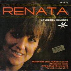 Discos de vinilo: RENATA...EP-1965...MUÑECA DE CERA,MUÑECA SONORA + CHAO,CHAO + 2. Lote 35071064