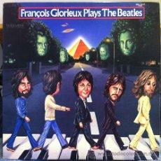 Discos de vinilo: BEATLES,THE,FRANCOIS GLORIEUX / PLAYS THE BEATLES 1978 ( RARO TRIBUTO !! USA EDIT. !! EXCELENTE !!!. Lote 35071822