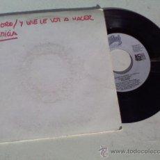 Discos de vinilo: PELIGRO.Y QUE LE VOY A HACER. Lote 35094693