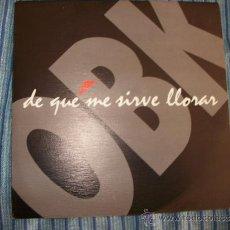 Discos de vinilo: EP PROMO OBK - DE QUE ME SIRVE LLORAR + INSTRUMENTAL - KONGA MUSIC - 1992. Lote 134242334