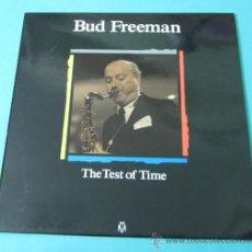 Discos de vinilo: BUD FREEMAN. THE TEST OF TIME. Lote 35167884