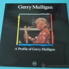 Discos de vinilo: GERRY MULLIGAN. A PROFILE OF GERRY MULLIGAN. Lote 35168337
