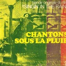 Discos de vinilo: CHANTONS SOUS LA PLUIE. BANDE ORIGINALE DU FILM SINGIN' IN THE RAIN - LP. Lote 35189069
