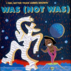 Discos de vinilo: WAS (NOT WAS) ?– I FEEL BETTER THAN JAMES BROWN. Lote 35178895