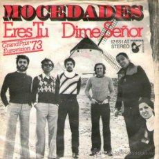 Discos de vinilo: MOCEDADES - SINGLE VINILO 7'' - EDITADO EN ALEMANIA - ERES TU + DIME SEÑOR - EUROVISION 1973. Lote 35205670
