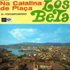 Discos de vinilo: LOS BETA - SINGLE VINILO 7'' - EDITADO ESPAÑA - NA CATALINA DE PLAÇA + EL POROMPOMPERO - REGAL 1968. Lote 35205906