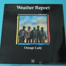 Discos de vinilo: WEATHER REPORT. ORANGE LADY. Lote 35207450