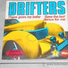 Discos de vinilo: DRIFTERS - THERE GOES MY BABY - SAVE THE LAST DANCE FOR ME - K TEL - EDIGSA - SINGLE. Lote 35220430