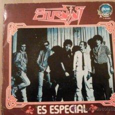 Discos de vinilo: BURNING - 45 SPAIN PS - ES ESPECIAL / BAILA MIENTRAS PUEDAS - OCRE 1980. Lote 35222377