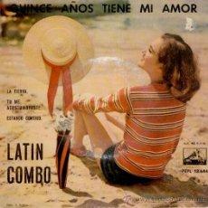 Discos de vinilo: LATIN COMBO - QUINCE AÑOS TIENE MI AMOR - LA TIERRA +2 - EP SPAIN 1961 - VG / VG++. Lote 35257161