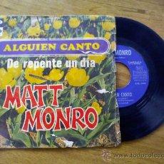 Discos de vinilo: MATT MONRO.ALGUIEN CANTÓ.DE REPENTE UNDIA.. Lote 35267474