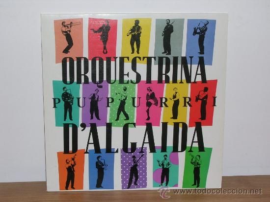 ORQUESTRINA D'ALGAIDA - PUPURRI - LP 1991 CON LETRAS (Música - Discos de Vinilo - EPs - Grupos Españoles de los 90 a la actualidad)