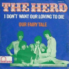 Discos de vinilo: THE HERD - I DON´T WANT OUR LOVING TO DIE FONTANA - 1968. Lote 35312184