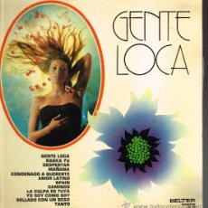 Discos de vinilo: BERNARDO XOSE / MONICA / LOS ALBAS / LAS 4 MONEDAS / CONTINUADOS, ETC - GENTE LOCA - LP 1973. Lote 35330109