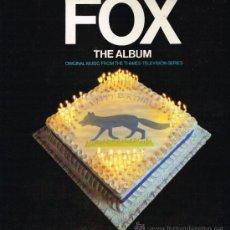 Discos de vinilo: FOX. THE ALBUM. ORIGINAL MUSIC FROM THE THAMES TELEVISION SERIES - LP 1980. Lote 35330465