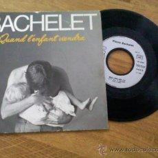 Discos de vinilo: PIERRE BACHELET. QUAND L´ENFANT VIENDRA. MAIS CHEZ ELLE. Lote 35336170
