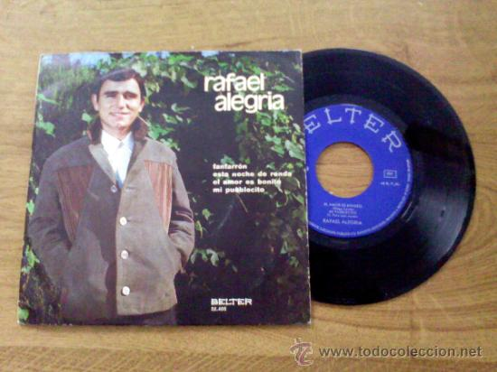 RAFAEL ALEGRIA. FANFARRÓN.ESTA NOCHE DE RONDA. EL AMOR ES BONITO. MI PUEBLECITO (Música - Discos de Vinilo - EPs - Flamenco, Canción española y Cuplé)