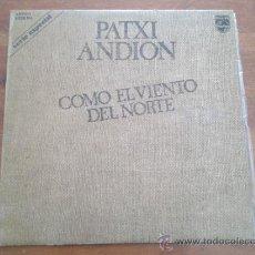 Discos de vinilo: PATXI ANDION - COMO EL VIENTO DEL NORTE - LP . Lote 35361357
