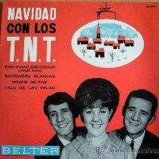 Dischi in vinile: LOS TNT - NAVIDAD CON LOS TNT - ESCUCHAD, ESCUCHAD + 3 EP 1964. Lote 35341282