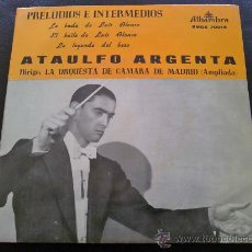 Discos de vinilo: ATAÚLFO ARGENTA - PRELUDIOS E INTERMEDIOS, LA BODA DE LUIS ALFONSO, EL BAILE DE LUIS ALONSO, LA.... Lote 35343404