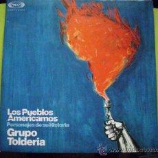 Discos de vinilo: GRUPO TOLDEIRA LOS PUEBLOS AMERICANOS PERSONAJES DE SU HISTORIA / LP MOVIEPLAY 1976 PORTADA ABIERTA. Lote 35347422