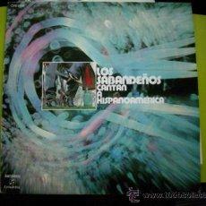 Discos de vinilo: LOS SABANDEÑOS CANTAN A HISPANOAMERICA VOL 1 - LP COLUMBIA .CON LIBRETO LETRAS. Lote 51183917