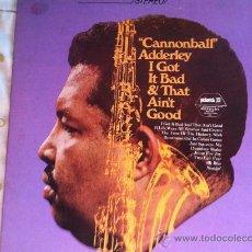 Discos de vinilo: LP CANNONBALL ADDERLEY-I GOT IT BAD & THAT AIN'T GOOD. Lote 35377282