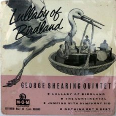 Discos de vinilo: GEORGE SHEARING QUINTET. LULLABY OF BIRDLAND/ THE CONTINENTAL/ JUMPING WITH SYMPHONY SID/NOTHING. EP. Lote 35382994