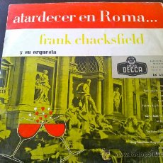 Discos de vinilo: ATARDECER EN ROMA - FRANK CHACKSFIELD Y ORQUESTA. Lote 35394739