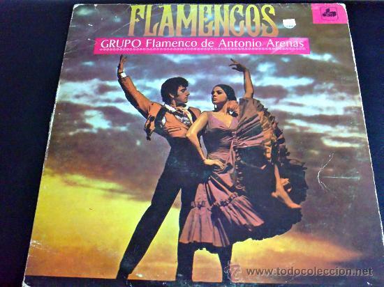 GRUPO FLAMENCO DE ANTONIO ARENAS. FLAMENCOS. SEVILLANAS AÑEJAS,BULERÍAS GITANAS,ALEGRÍAS DE CÁDIZ... (Música - Discos - LP Vinilo - Flamenco, Canción española y Cuplé)