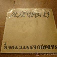 Discos de vinilo: DESECHABLES - NADA QUE ENTENDER - LP - RNE 1987 N3-10003-PR - ORIGINAL . Lote 35428400