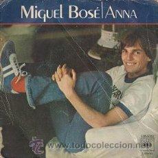 Discos de vinilo: MIGUEL BOSÉ: ANNA (SIGLE DE 1978). Lote 35435656