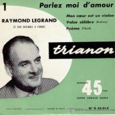 Discos de vinilo: RAYMOND LEGRAND - PARLEZ MOI D'AMOUR + 3 - EP FRANCE EX / EX. Lote 35449379