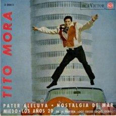 Discos de vinilo: TITO MORA - PATER ALELUYA - LOS AÑOS 20 ( DE LA PELICULA : DOS CHICAS LOCAS LOCAS ) EP SPAIN 1964 . Lote 35492126