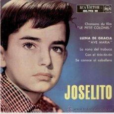 Discos de vinilo: JOSELITO DEL FILM : EL PEQUEÑO CORONEL - LLENA DE GRACIA ( AVE MARIA ) + 3 -EP FRANCE 1962 EX / VG+. Lote 35492650