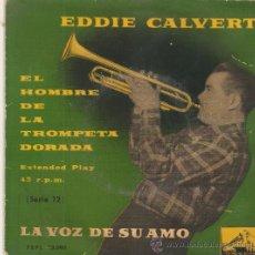 Discos de vinilo: EP EDDIE CALVERT - EL HOMBRE DE LA TROMPETA DORADA . Lote 35496024