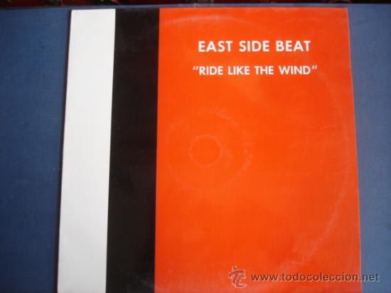 EAST SIDE BEAT RIDE LIKE THE WIND (Música - Discos de Vinilo - Maxi Singles - Techno, Trance y House)